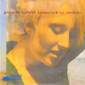 Gwyneth Herbert / Between Me & The Wardrobe