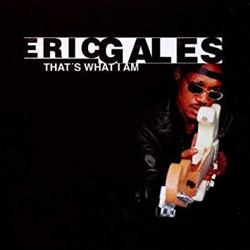 Eric Gales / That's What I Am