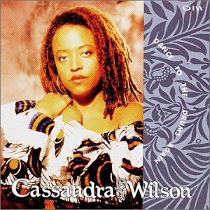 Cassandra Wilson / Dance To The Drums Again