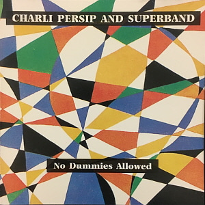 Charli Persip And Superband / No Dummies Allowed