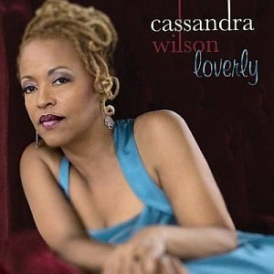 Cassandra Wilson / Loverly