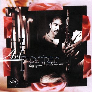 Art Porter / Lay Your Hands On Me