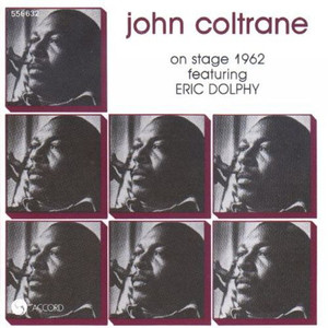 John Coltrane (Feat. Eric Dolphy) / On Stage 1962