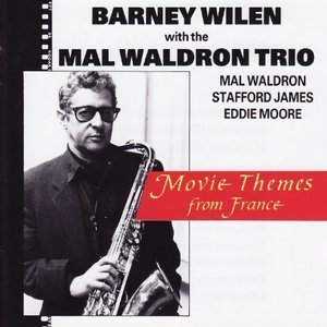 Barney Wilen With Mal Waldron Trio / Movie Themes From France