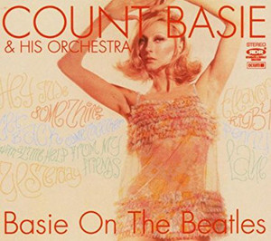Count Basie & His Orchestra / Basie On The Beatles